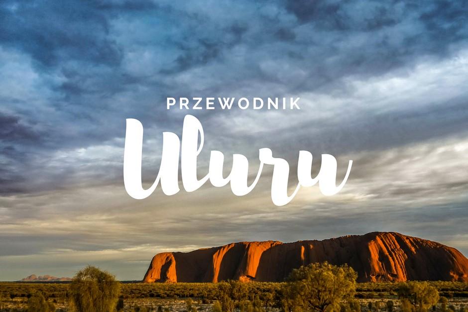 Wyjazd do Uluru (Ayers Rock). Jak zaplanować podróż